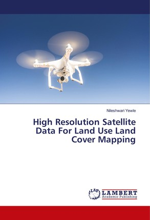 High Resolution Satellite Data For Land Use Land Cover Mapping