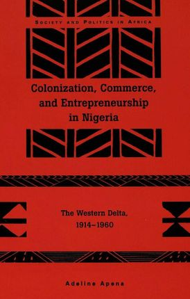 Colonization, Commerce, and Entrepreneurship in Nigeria