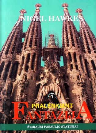 Pralenkiant fantaziją: žymiausi pasaulio statiniai