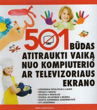 501 būdas atitraukti vaiką nuo kompiuterio ar televizoriaus ekrano