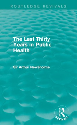 The Last Thirty Years in Public Health (Routledge Revivals)