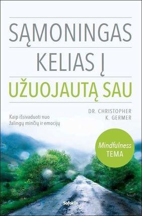 Sąmoningas kelias į užuojautą sau: kaip išsivaduoti nuo žalingų minčių ir emocijų