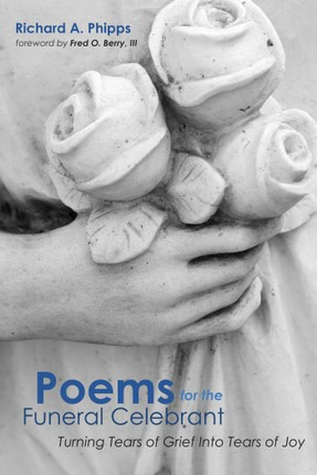 Poems for the Funeral Celebrant
