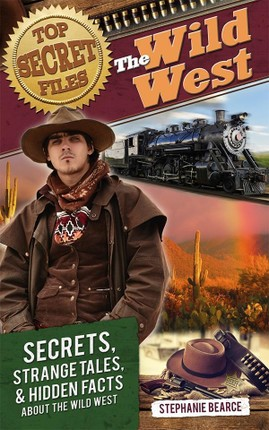 Top Secret Files: The Wild West
