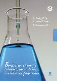 Bendrosios chemijos laboratoriniai darbai ir teoriniai pagrindai
