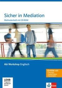 Abi Workshop. Englisch. Sicher in Mediation. Methodenheft mit CD-ROM