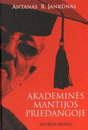 Akademinės mantijos priedangoje (antroji knyga)