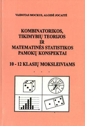 Kombinatorikos, tikimybių teorijos ir matematinės statistikos pamokų konspektai 10-12 klasių moksleiviams