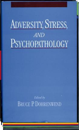Adversity, Stress, and Psychopathology