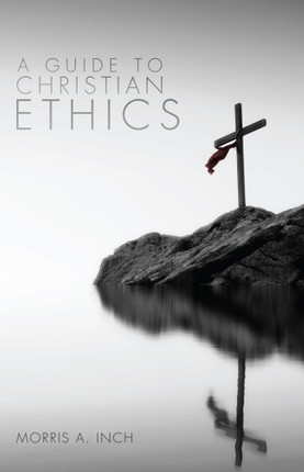 A Guide to Christian Ethics