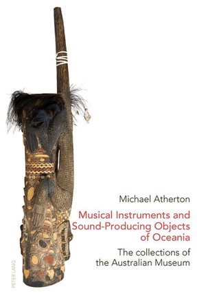 Musical Instruments and Sound-Producing Objects of Oceania