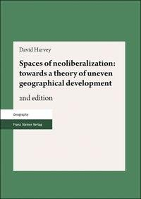 Spaces of neoliberalization: towards a theory of uneven geographical development
