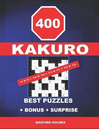 400 KaKuro 9 x 9 + 10 x 10 + 11 x 11 + 12 x 12 best puzzles + BONUS + surprise: Holmes presents to your attention the excellent, proven sudoku. Format