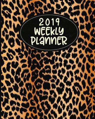 2019 Weekly Planner: 52 Week Journal Organizer Calendar Schedule Appointment Agenda Notebook (Vol 10)