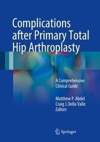 Complications after Primary Total Hip Arthroplasty