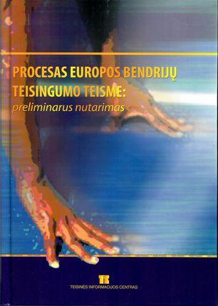 Procesas Europos bendrijų teisingumo teisme: preliminarus nutarimas