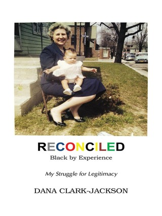 Reconciled - Black by Experience: My Struggle for Legitimacy