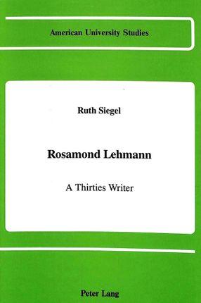 Rosamond Lehmann - A Thirties Writer