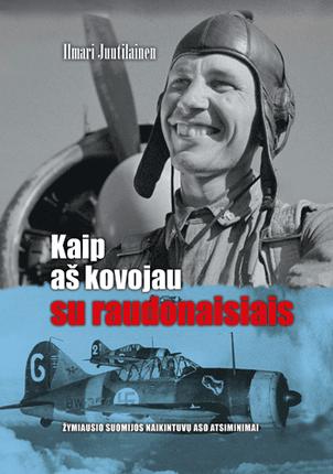 Kaip aš kovojau su raudonaisiais: žymiausio Suomijos naikintuvų aso atsiminimai