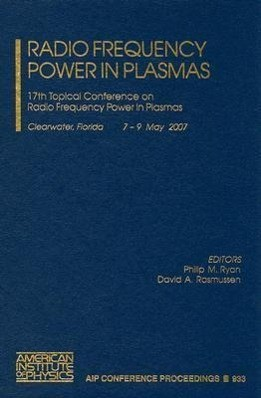 Radio Frequency Power in Plasmas: 17th Topical Conference on Radio Frequency Power in Plasmas