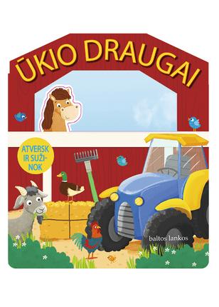 ŪKIO DRAUGAI: mažiesiems gyvūnėlių gerbėjams ši knygelė bus tikras džiaugsmas!