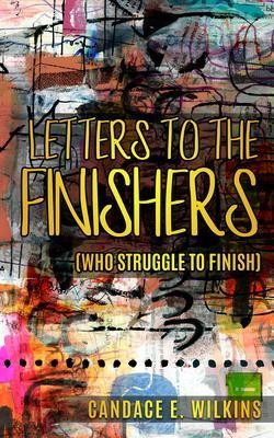 Letters to the Finishers (who struggle to finish)