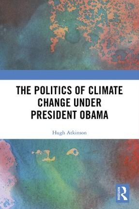 The Politics of Climate Change under President Obama