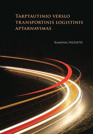 Tarptautinio verslo transportinis-logistinis aptarnavimas (knyga su defektu)