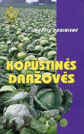 """Kopūstinės daržovės. """"Ūkininko patarėjo"""" knygynėlis"""