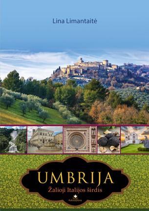 Umbrija. Žalioji Italijos širdis