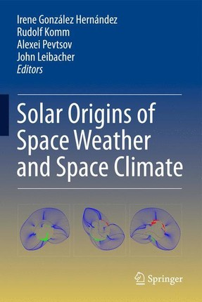 Solar Origins of Space Weather and Space Climate