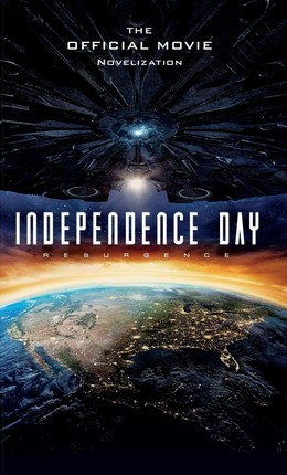 Independence Day Resurgence - The Official Movie Novelization