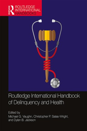 Routledge International Handbook of Delinquency and Health