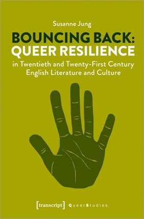 Bouncing Back: Queer Resilience in Twentieth and Twenty-First Century English Literature and Culture