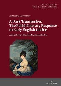 A Dark Transfusion: The Polish Literary Response to Early English Gothic