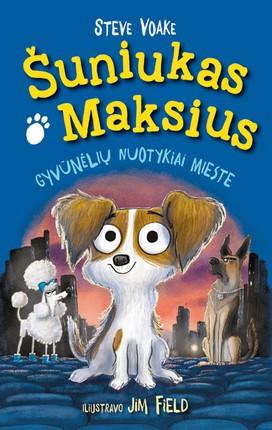 Šuniukas Maksius: gyvūnėlių nuotykiai mieste