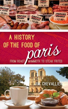 A History of the Food of Paris