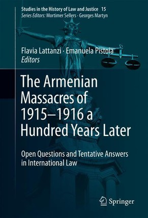 The Armenian Massacres of 1915-1916 a Hundred Years Later