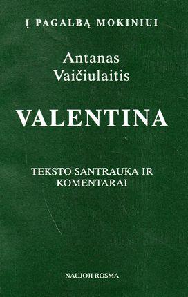 Antanas Vaičiulaitis. Valentina. Teksto santrauka ir komentarai