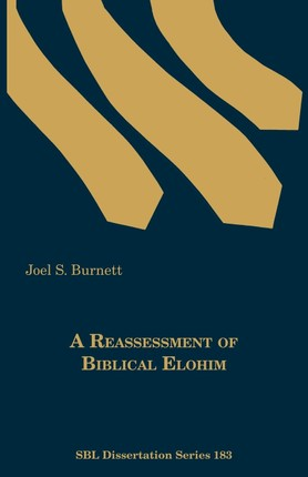 A Reassessment of Biblical Elohim