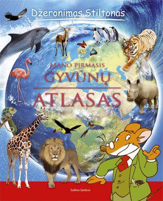 Džeronimas Stiltonas: Mano pirmasis gyvūnų atlasas