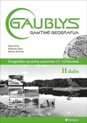 Gaublys. Gamtinė geografija. Pratybų sąsiuvinis 11-12 klasei (II dalis)