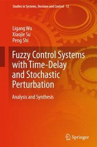 Fuzzy Control Systems with Time-Delay and Stochastic Perturbation