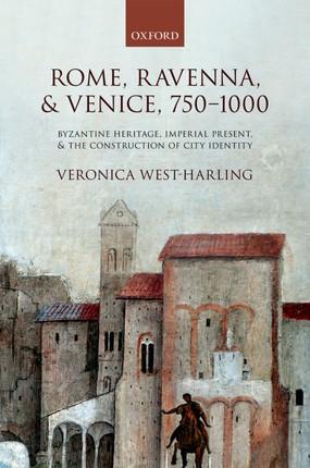 Rome, Ravenna, and Venice, 750-1000