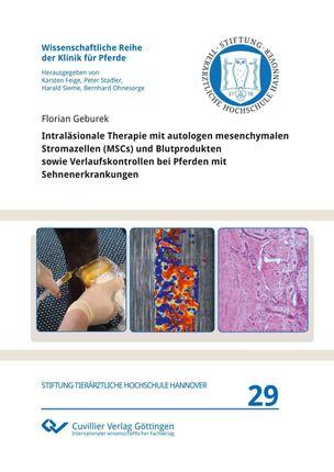 Intraläsionale Therapie mit autologen mesenchymalen Stromazellen (MSCs) und Blutprodukten sowie Verlaufskontrollen bei Pferden mit Sehnenerkrankungen