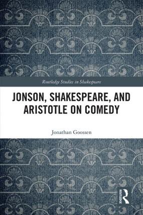 Jonson, Shakespeare, and Aristotle on Comedy