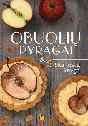 Obuolių pyragai. Skanėstų knyga