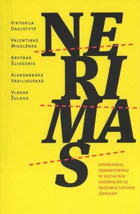 Nerimas. Svarbiausių humanitarinių ir socialinių grėsmių bei jų pasekmių Lietuvai įžvalgos