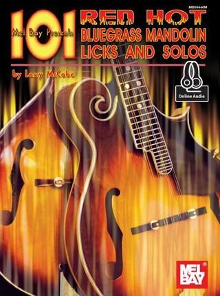 101 Red Hot Bluegrass Mandolin Licks & Solos