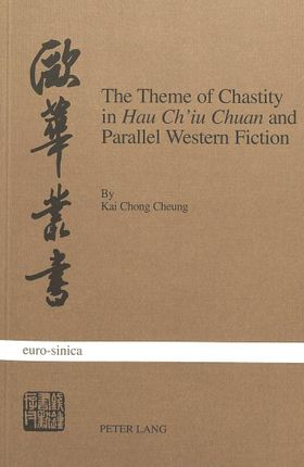 The Theme of Chastity in «Hau Ch'iu Chuan» and Parallel Western Fiction